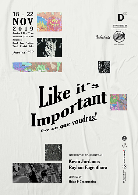 "Poster Pameran Jorganedan ""Like It's Important"""