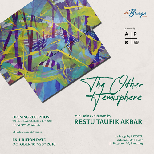 "de Braga by ARTOTEL X Restu Taufik Akbar present: Solo Art Exhibition ""The Other Hemisphere"""